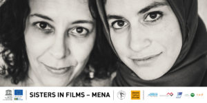 SISTERS IN FILMS – MENA : un programme de développement personnel en faveur de 10 réalisatrices émergentes de la région MENA